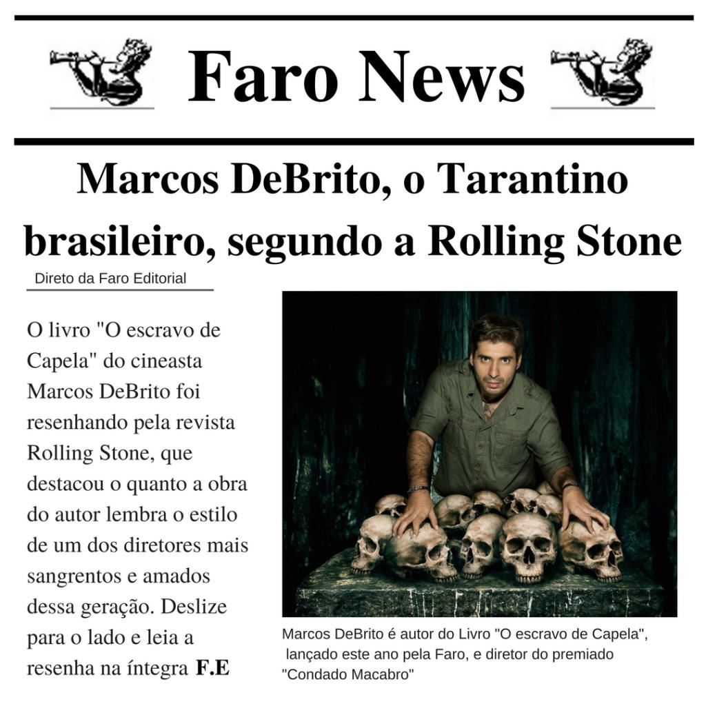 Nosso Tarantino, Marcos DeBrito, na Rolling Stones!
