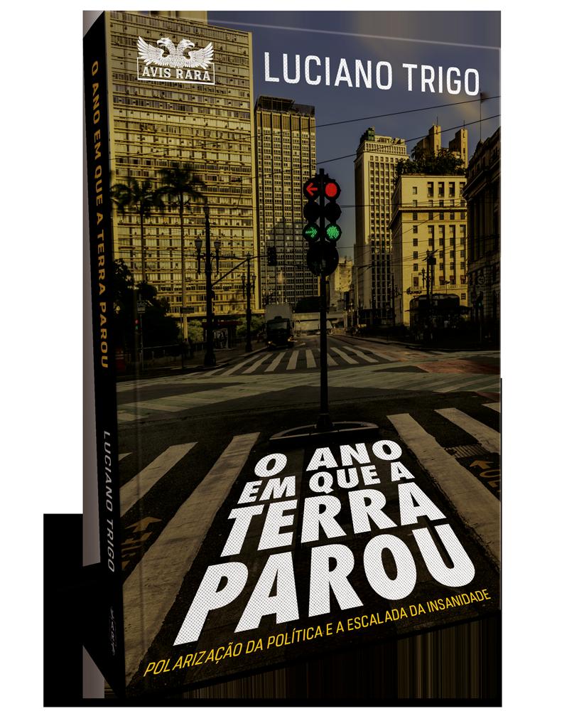 """""""O ano que a Terra parou"""", do jornalista Luciano Trigo chega às livrarias este mês"""