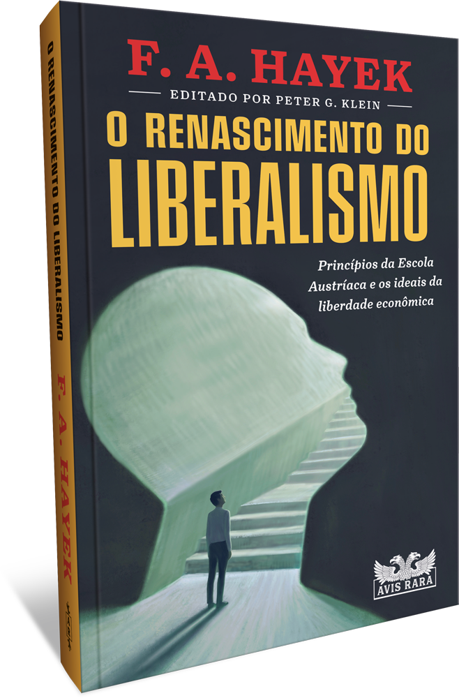 """Faro Editorial lança pelo selo Avis Rara, """"O renascimento do Liberalismo"""" de F.A. Hayek"""