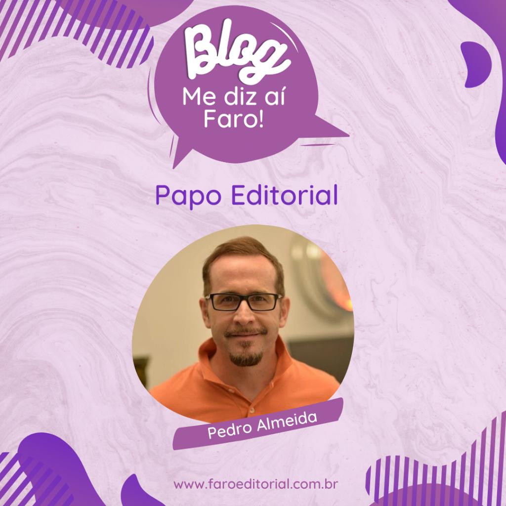 Papo Editorial com Pedro Almeida