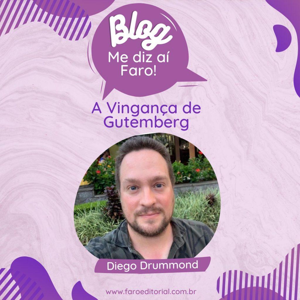 """""""A Vingança de Gutemberg"""" com Diego Drumond"""
