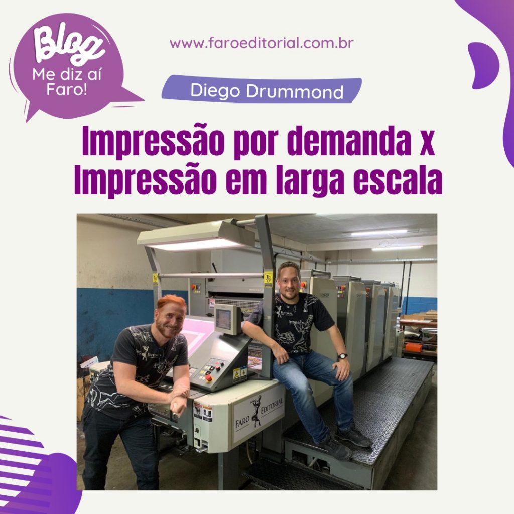 Impressão por demanda x impressão em larga escala com Diego Drumond