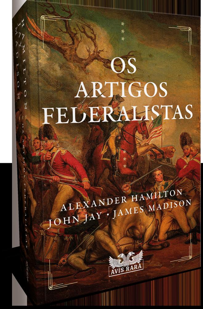 """Faro Editorial lança """"Os Artigos Federalistas"""", clássico que ratificou a constituição dos Estados Unidos"""